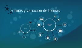 Copy of Formas y variacion de formas