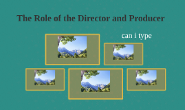 The Role of the Director and Producer
