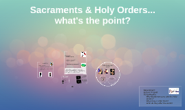 C- Sacraments & Holy Orders