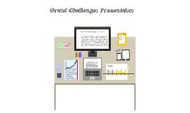 Grand Callenge Presentation