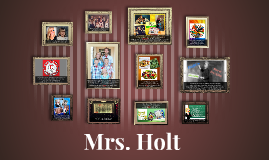 Meet Mrs. Holt