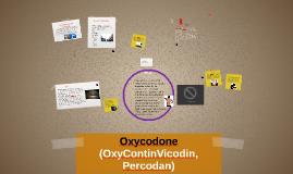 OxyContin (Vicodin, Percodan)