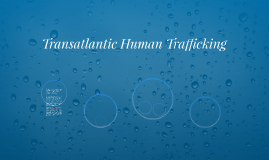 Transatlantic Human Trafficking