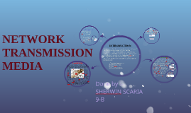 NETWORK TRANSMISSION MEDIA by Sherwin Scaria