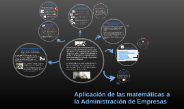 Copy of Aplicación de las matemáticas a la Administración de Empresa