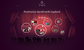 Why we should not legalize prostitution