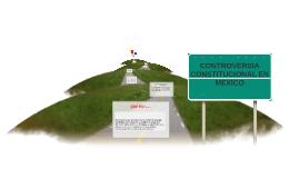 Copy of CONTROVERSIA CONSTITUCIONAL EN MEXICO