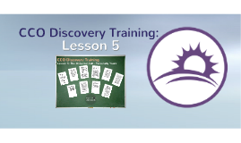 CCO Discovery Training: Lesson 5