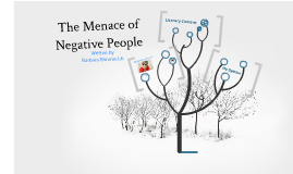The Menace of Negative People