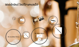 Woodwind Instruments Prezi