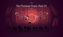 The Vietnam Years: Part III