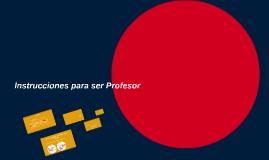 Instrucciones para ser Profesor