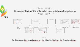 Reunión Clínica CPS : Obesidad y manejo interdisciplinario