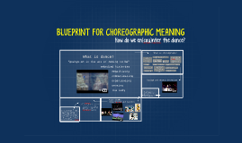 BLUEPRINT FOR CHOREOGRAPHIC MEANING