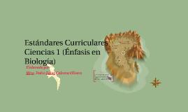 Estándares Curriculares Ciencias 1 (Énfasis en Biología)