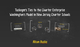 Tuskegee's Ties to the Charter Enterprise
