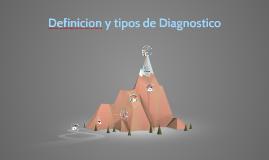 Copy of Definicion y tipos de Diagnostico