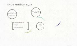 AP Lit:  March 25, 27, 29
