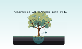 TEACHERS AS LEADERS 2013-2014