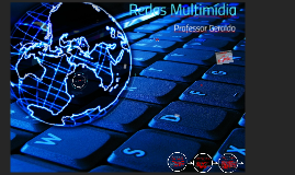 Copy of Redes Multimídia