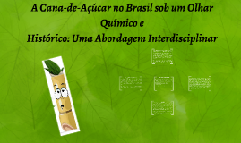 A Cana-de-Açúcar no Brasil sob um Olhar Químico e