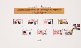 Organização política de Psicólogas/os negras/os