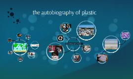 autobiography of plastic