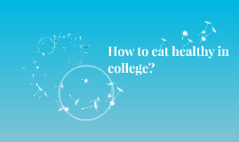 Why eat healthy in college?