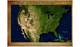 AP U.S. History Midterm Exam Project