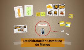 Deshidratación Osmótica de Mango