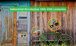 Industrial Revolution 18th-19th centuries