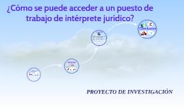 ¿Cómo se puede acceder a un puesto de trabajo de intérprete jurídico?