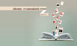 Albertine- en naturalistisk roman