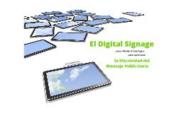 El Digital Signage como Medio Estrategico para optimizar la efectividad del Mensaje Publicitario