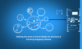 Making the most of Social Media for Business   Creating Engaging Content
