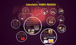 TELEVISION PARA MASAS