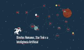 Direitos Humanos, Star Trek e a Inteligência Artificial