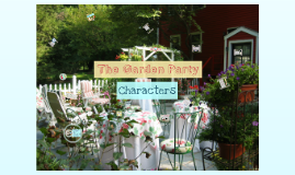 Copy of The Garden Party - Characters