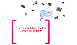 Unit 8 The Cold War, p. 5 Friction behind the Iron Curtain Intro