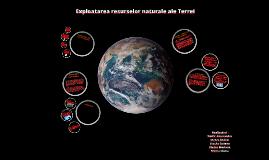 Copy of exploatarea resurselor naturale