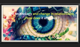 The technology and changes