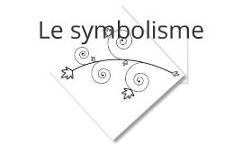 Le symbolisme...