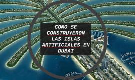 COMO SE CONSTRUYERON LAS ISLAS ARTIFICIALES EN DUBAI