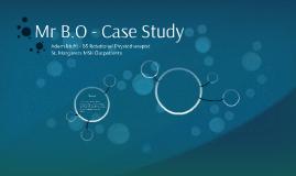 Mr B.O - Case Study