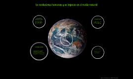 las revoluciones humanas y su impacto en el medio natural