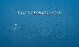 FASE DE FORMULACION