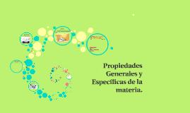 Copy of Propiedades Generales y Específicas de la materia.