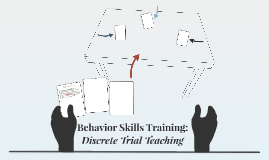 Behavior Skills Training: Discrete Trial Teaching