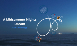 Copy of A Midsummer Night's Dream - Greek Mythology