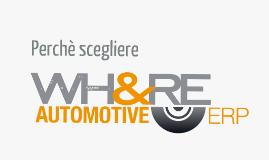 Perchè scegliere WH&RE Automotive ERP